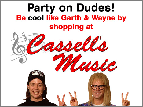 Be cool like Garth & Wayne by shopping at Cassell's Music